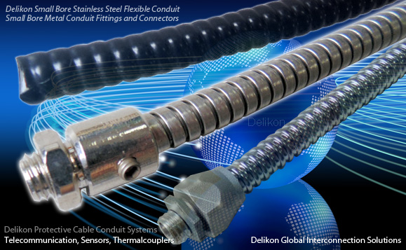Delikon Small Bore Stainless Steel Flexible Conduit and Conduit Fittings offer protection for vital Telecommunication, Sensors, Thermal couplers or Laser Equipment cables