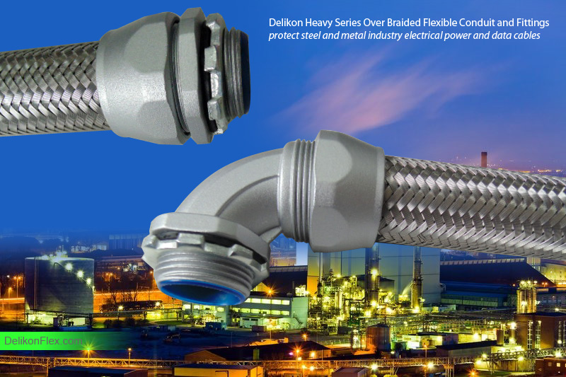 Delikon Heavy Series Over Braided Flexible Conduit and Fittings for metal industry electrical power and data cables protection