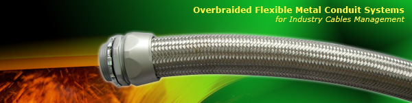 HEAVY SERIES Over Braided Flexible Metal Conduit and Fittings protects steel mill cables