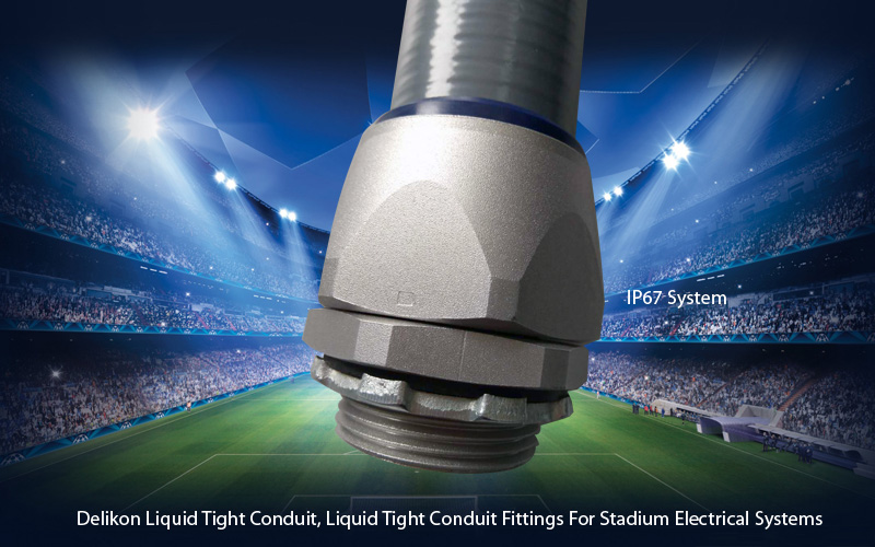 Delikon Liquid Tight Conduit, Liquid Tight Conduit Fittings For Stadium Electrical Systems